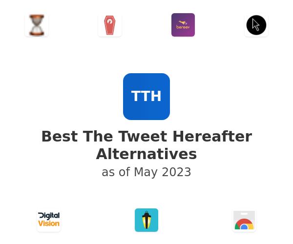 Best The Tweet Hereafter Alternatives