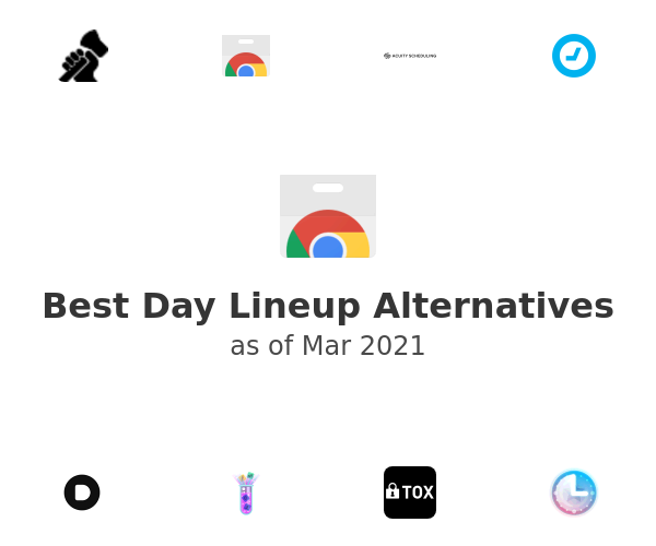 Best Day Lineup Alternatives
