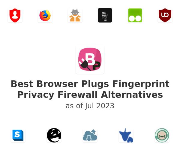 Best Browser Plugs Fingerprint Privacy Firewall Alternatives