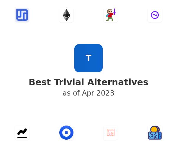 Best Trivial Alternatives