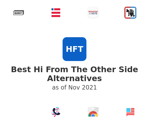 Best Hi From The Other Side Alternatives