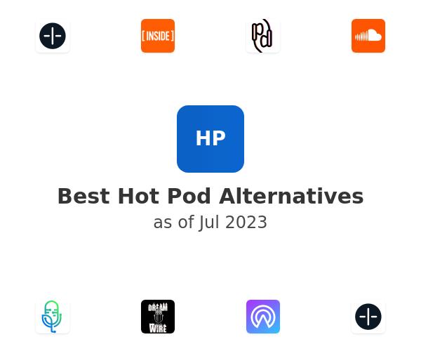 Best Hot Pod Alternatives