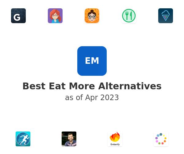 Best Eat More Alternatives