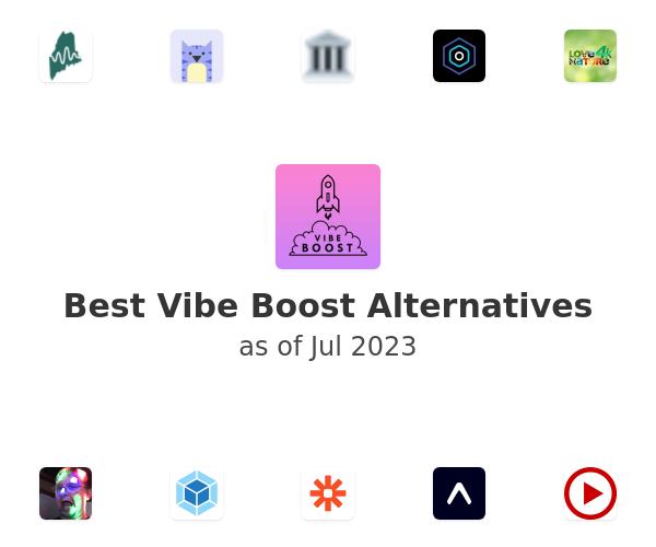 Best Vibe Boost Alternatives