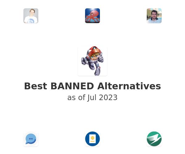 Best BANNED Alternatives