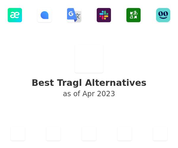 Best Tragl Alternatives