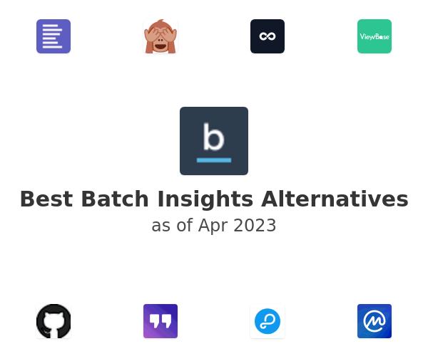 Best Batch Insights Alternatives
