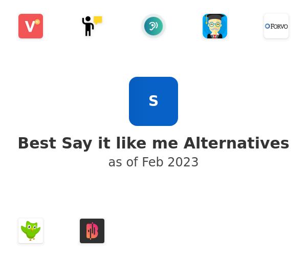 Best Say it like me Alternatives