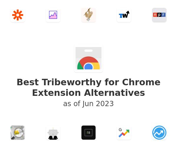 Best Tribeworthy for Chrome Alternatives
