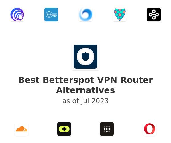 Best Betterspot VPN Router Alternatives