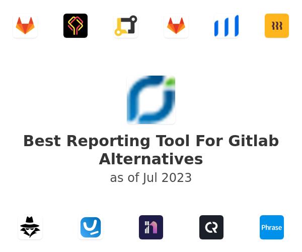 Best Reporting Tool For Gitlab Alternatives