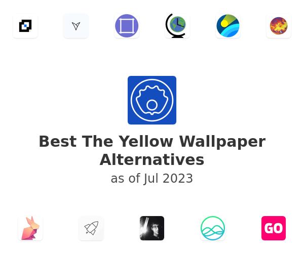 Best The Yellow Wallpaper Alternatives
