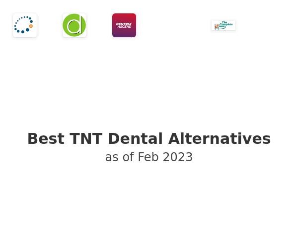 Best TNT Dental Alternatives