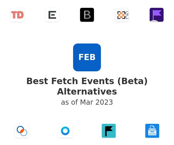 Best Fetch Events (Beta) Alternatives