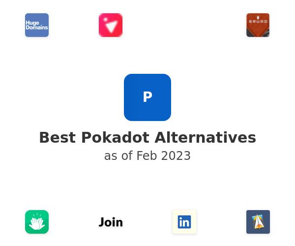 Best Pokadot Alternatives