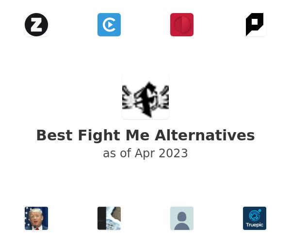 Best Fight Me Alternatives