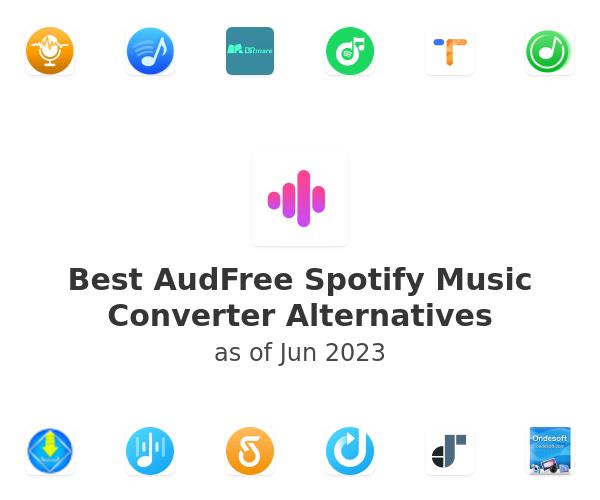 Best AudFree Spotify Music Converter Alternatives