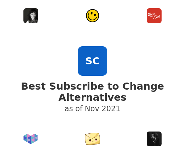 Best Subscribe to Change Alternatives