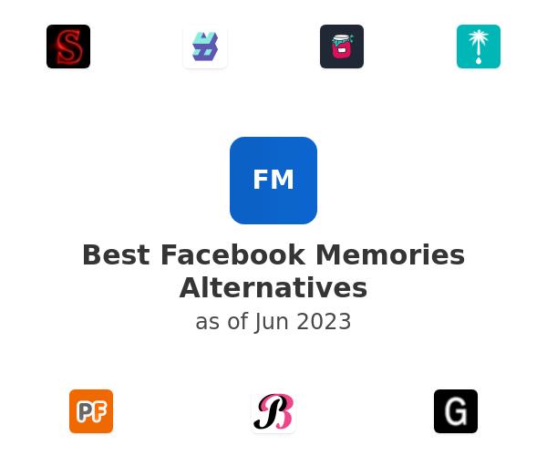 Best Facebook Memories Alternatives