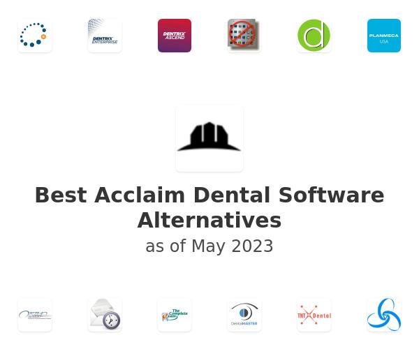 Best Acclaim Dental Software Alternatives