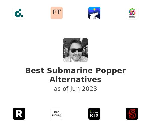 Best Submarine Popper Alternatives