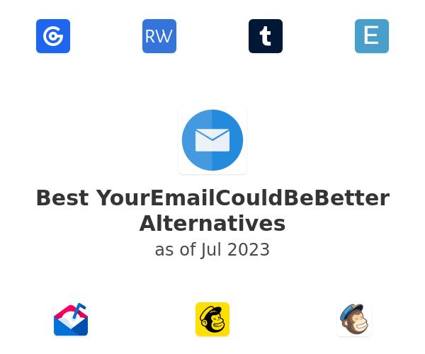 Best YourEmailCouldBeBetter Alternatives