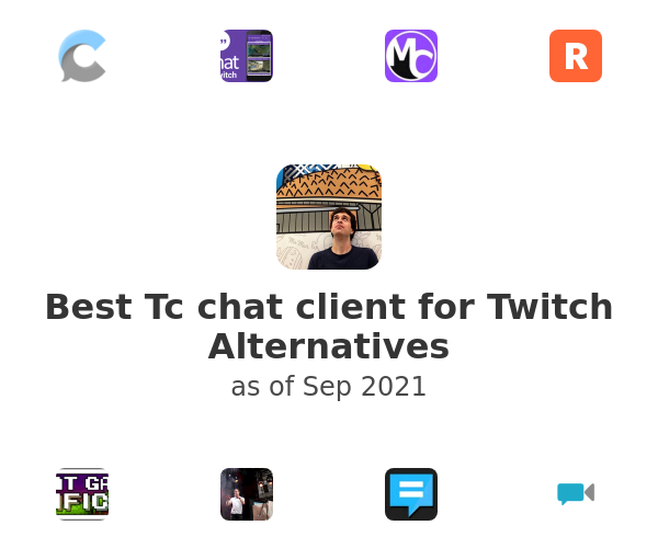 Best Tc chat client for Twitch Alternatives