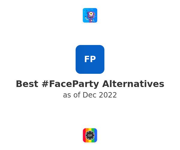Best #FaceParty Alternatives