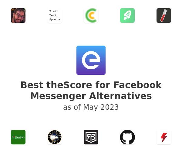 Best theScore for Facebook Messenger Alternatives