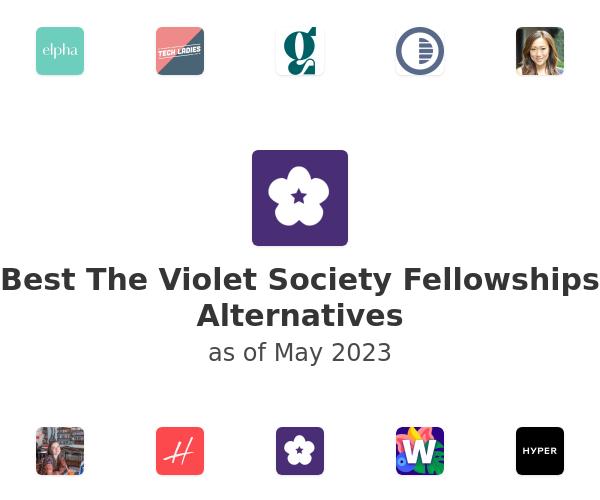 Best The Violet Society Fellowships Alternatives