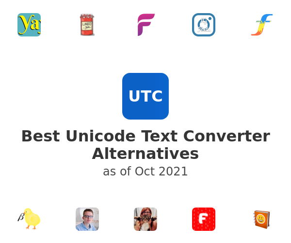 Best Unicode Text Converter Alternatives Reviews 2020 Saashub Returns the text matched by the. best unicode text converter