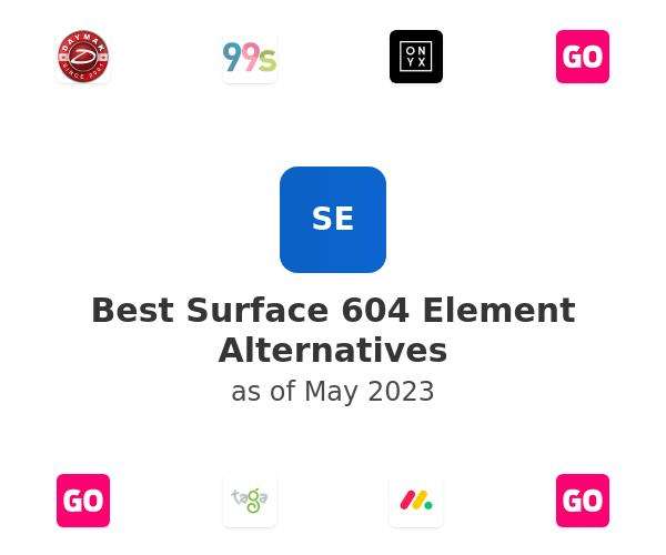 Best Surface 604 Element Alternatives