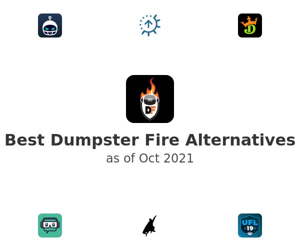 Best Dumpster Fire Alternatives