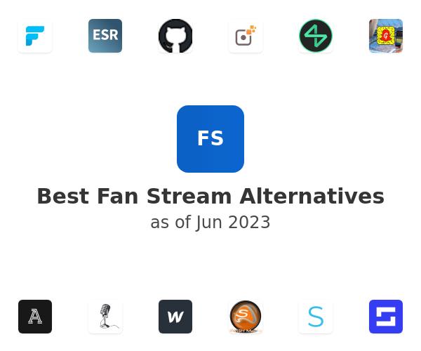Best Fan Stream Alternatives