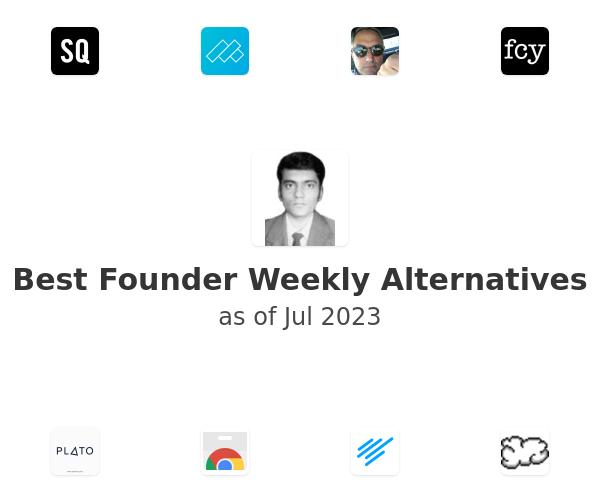 Best Founder Weekly Alternatives