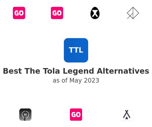 Best The Tola Legend Alternatives