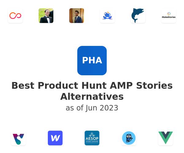 Best Product Hunt AMP Stories Alternatives