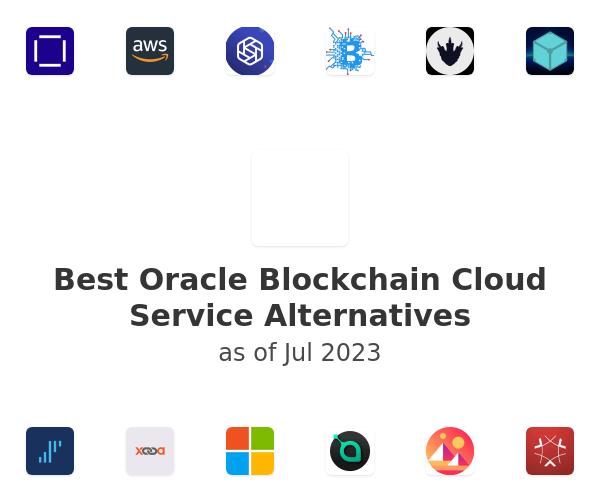 Best Oracle Blockchain Cloud Service Alternatives
