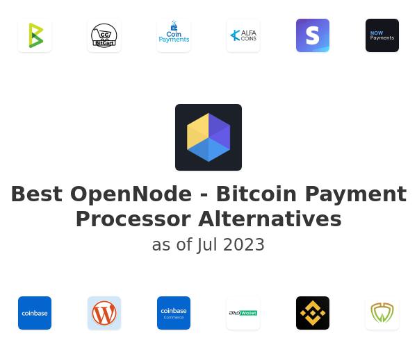 Best OpenNode - Bitcoin Payment Processor Alternatives