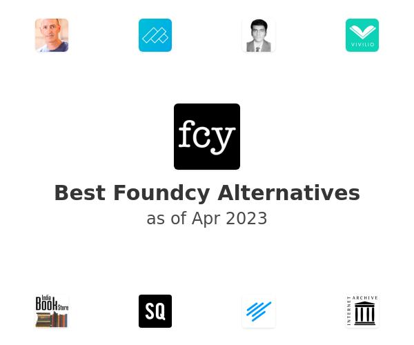 Best Foundcy Alternatives