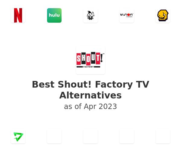 Best Shout! Factory TV Alternatives