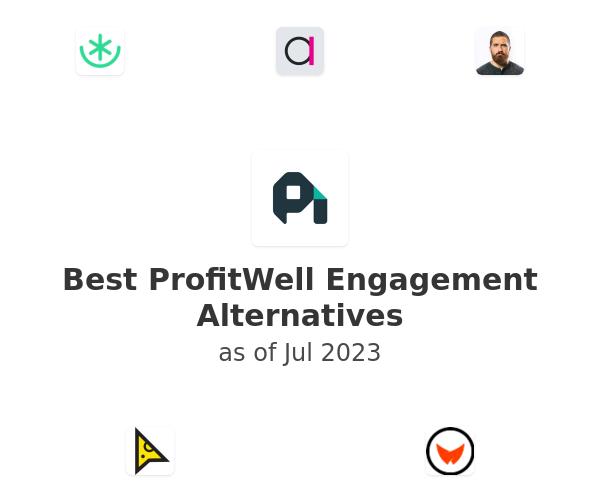 Best ProfitWell Engagement Alternatives