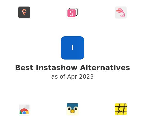 Best Instashow Alternatives