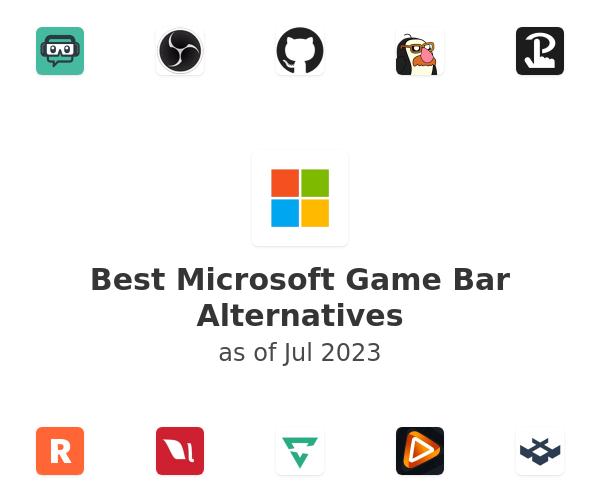 Best Microsoft Game Bar Alternatives