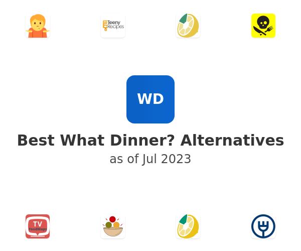 Best What Dinner? Alternatives