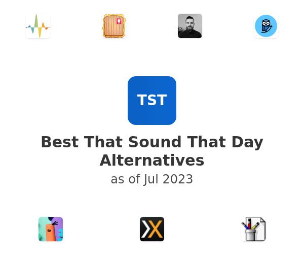 Best That Sound That Day Alternatives