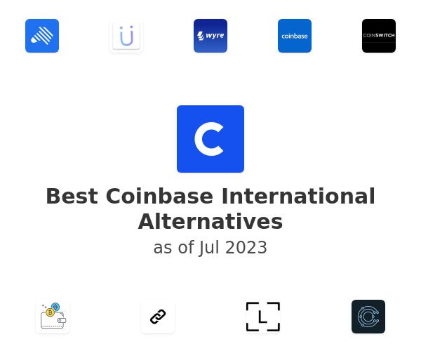 Best Coinbase International Alternatives
