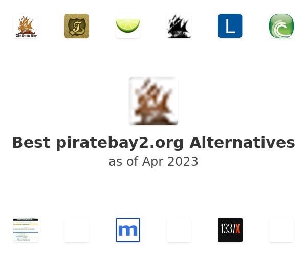 Best piratebay2.org Alternatives
