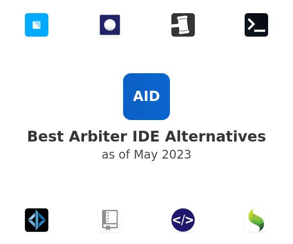 Best Arbiter IDE Alternatives