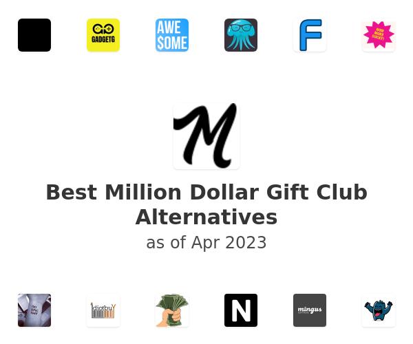 Best Million Dollar Gift Club Alternatives